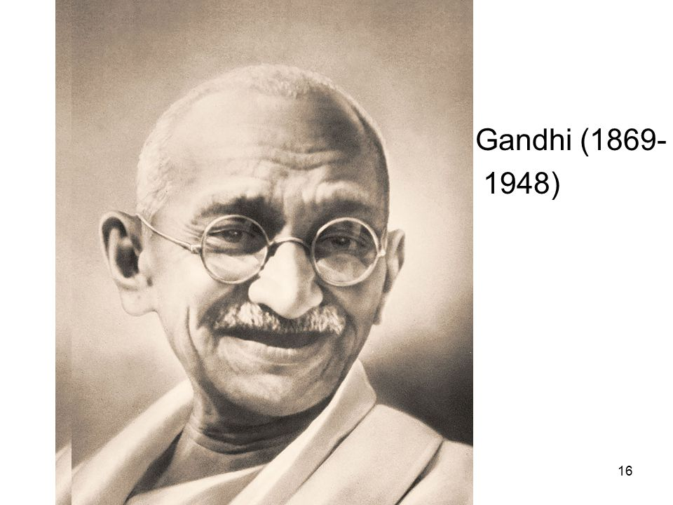 Gandhi (1869- 1948)