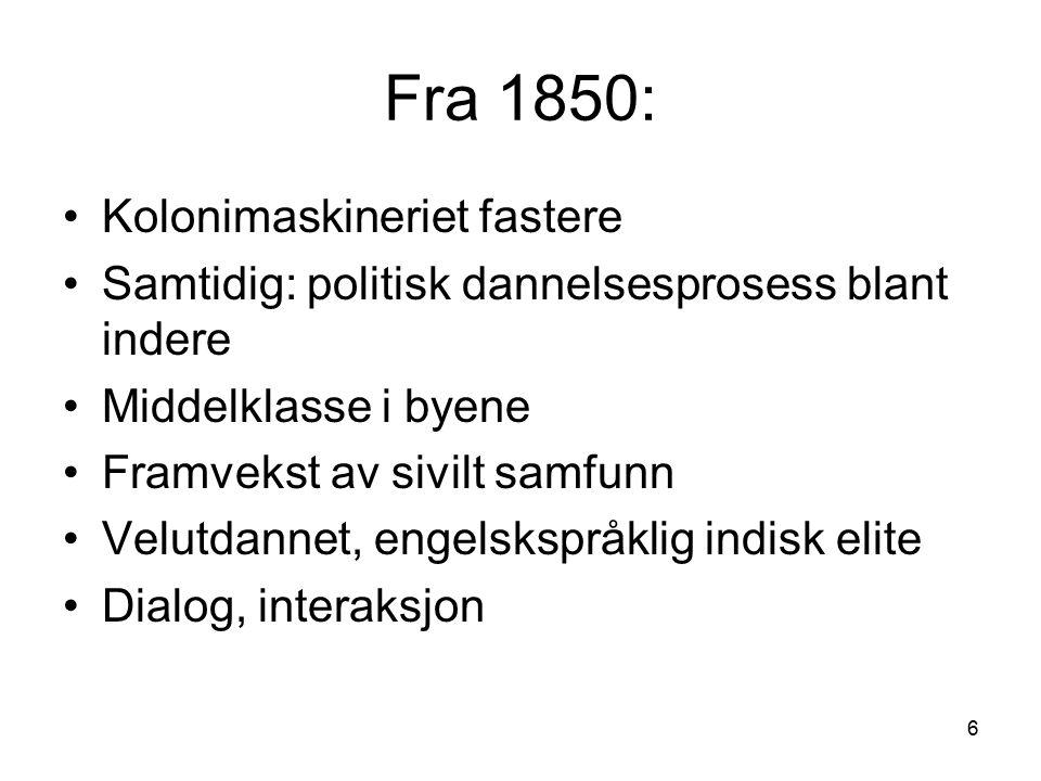 Fra 1850: Kolonimaskineriet fastere