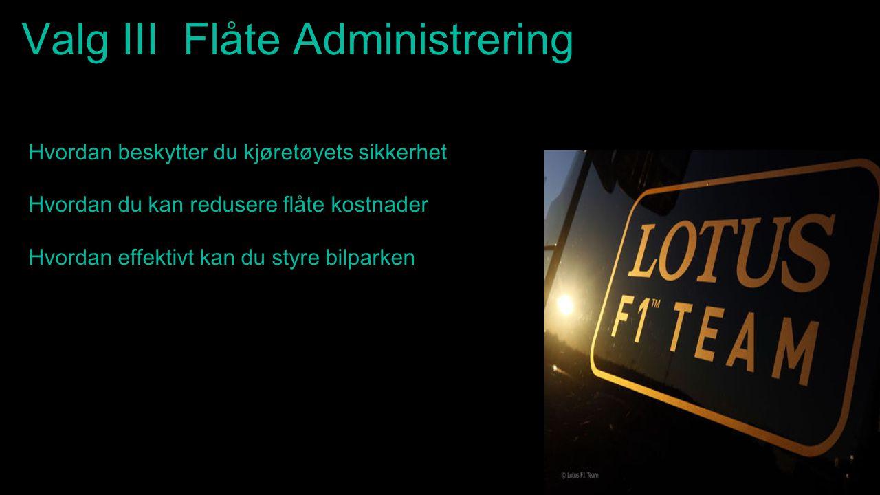 Valg III Flåte Administrering