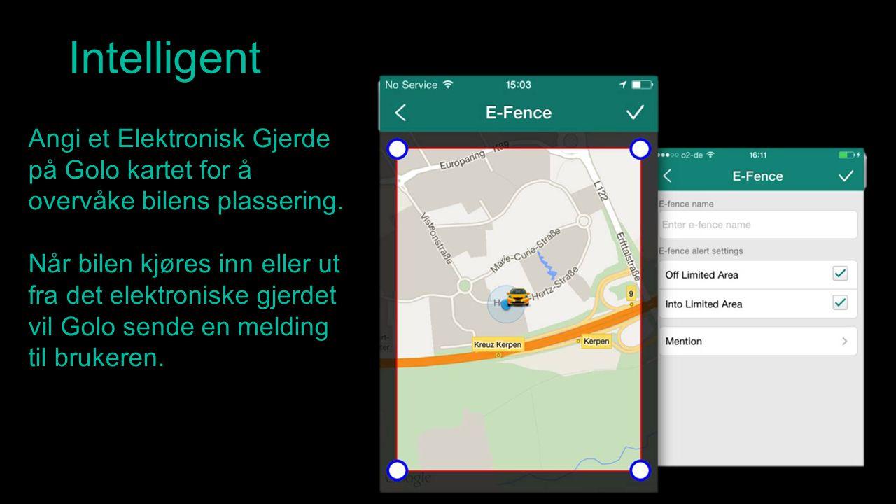 Intelligent Angi et Elektronisk Gjerde på Golo kartet for å overvåke bilens plassering.