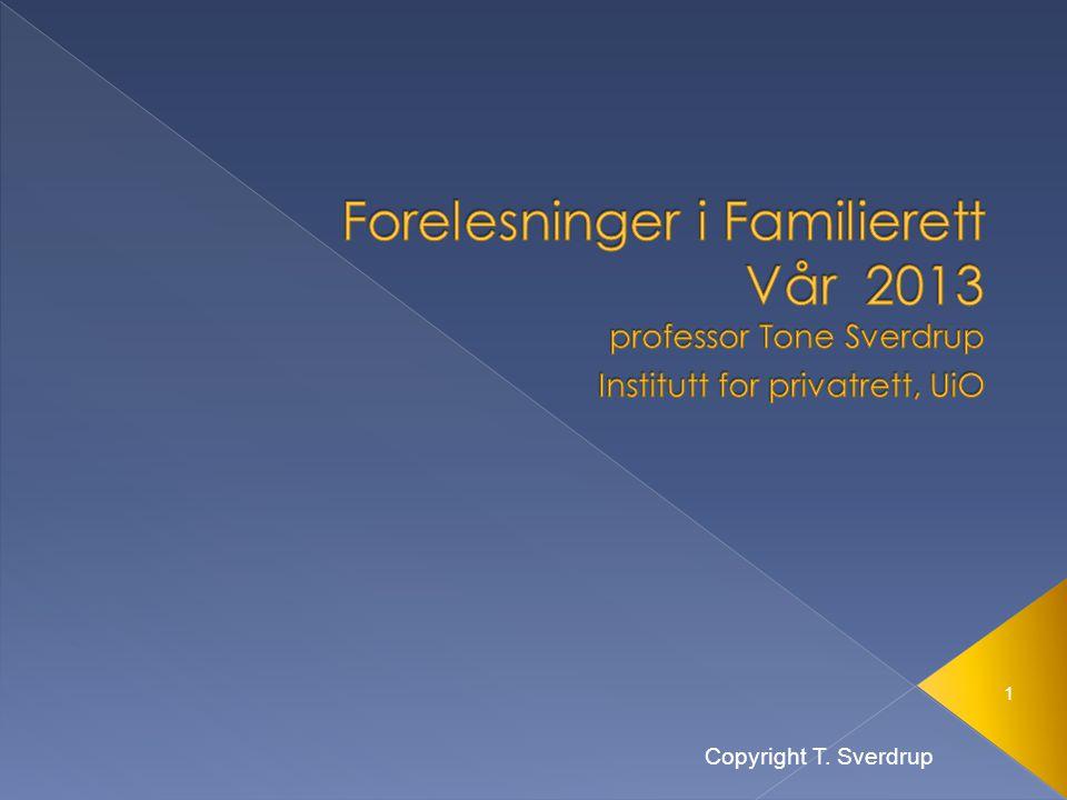 Forelesninger i Familierett Vår 2013 professor Tone Sverdrup Institutt for privatrett, UiO