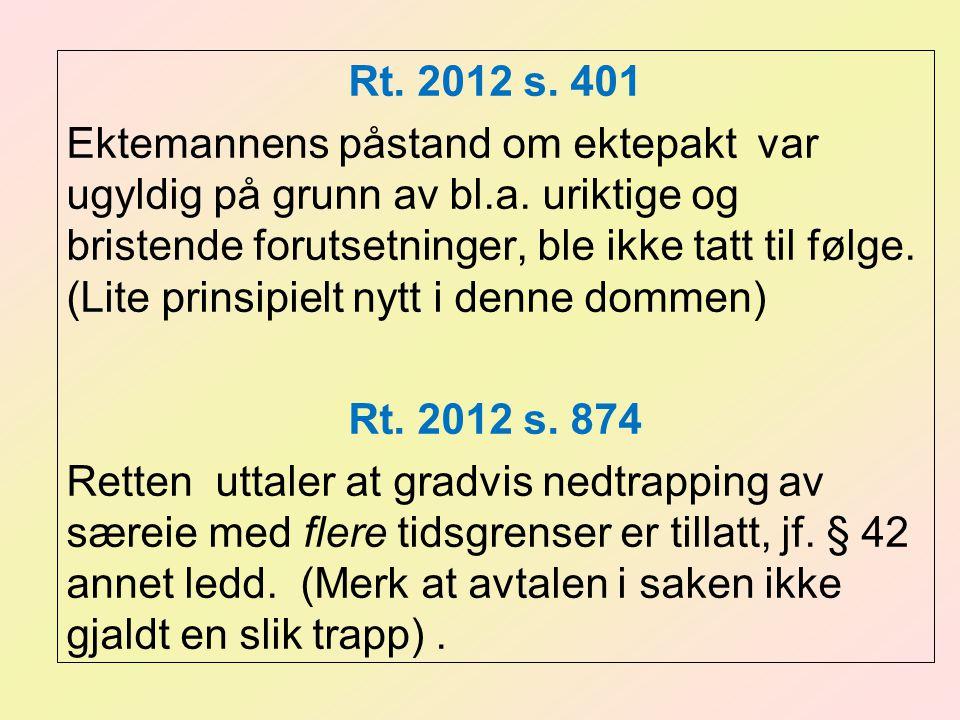 Rt. 2012 s. 401 Ektemannens påstand om ektepakt var ugyldig på grunn av bl.a.