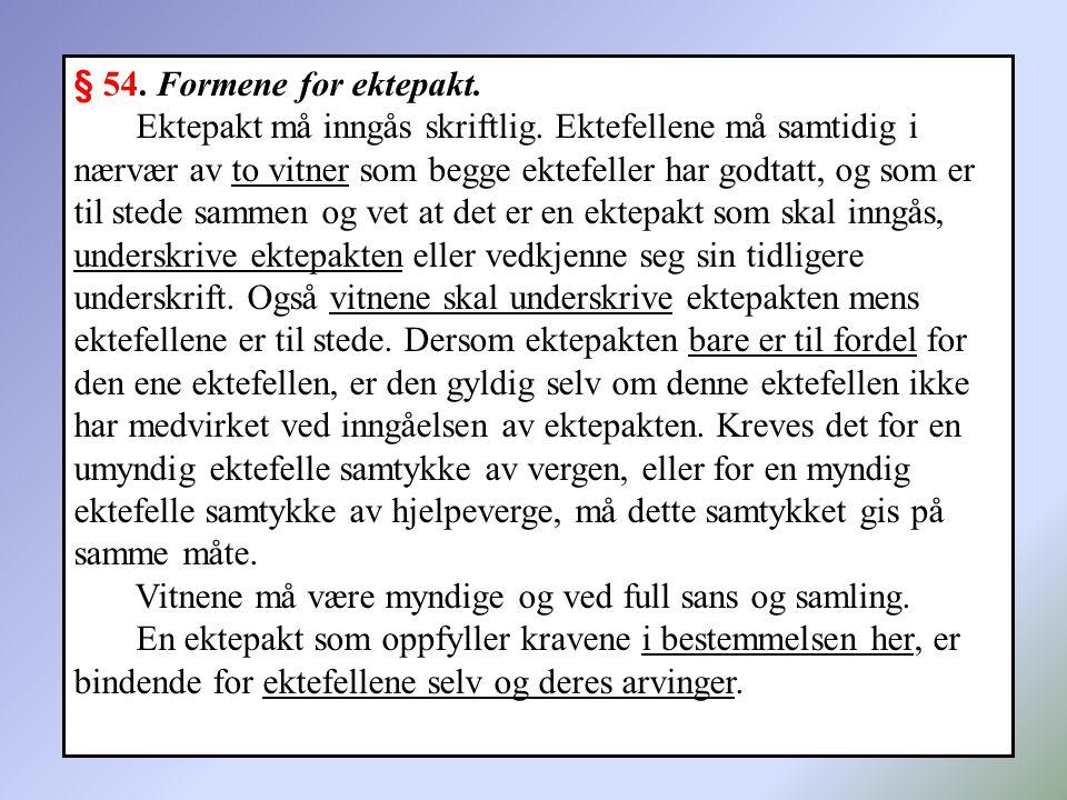 § 54. Formene for ektepakt.
