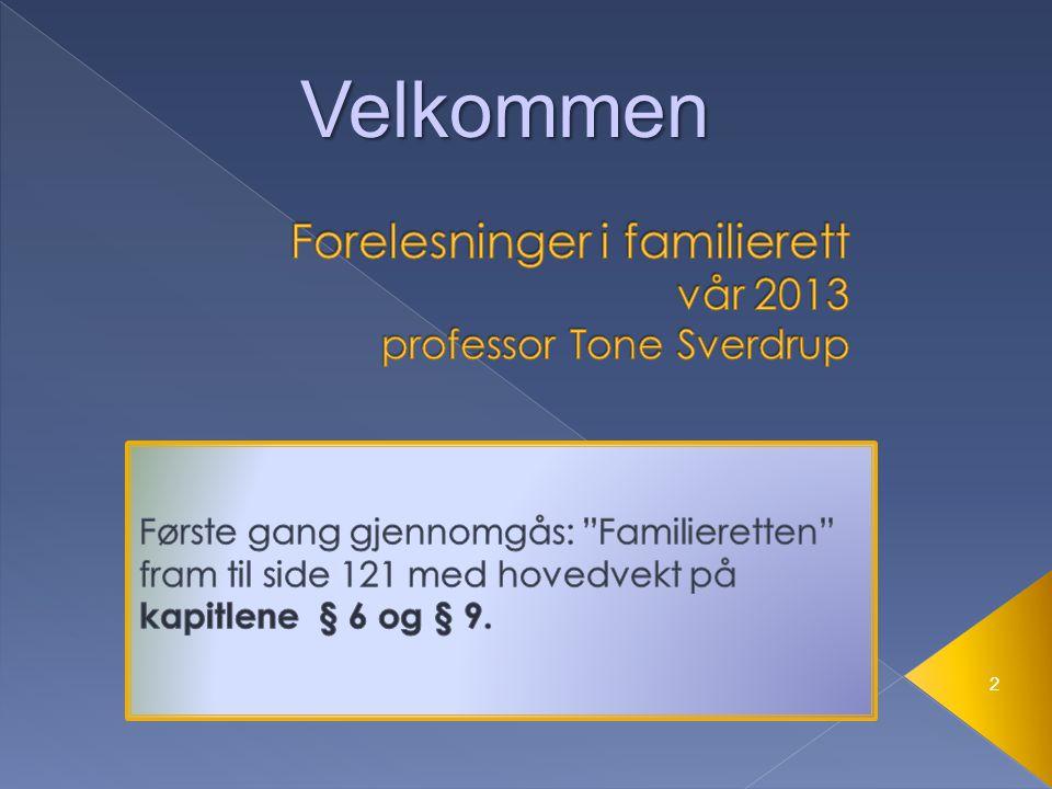 Forelesninger i familierett vår 2013 professor Tone Sverdrup