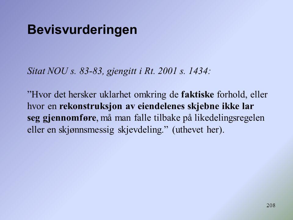 Bevisvurderingen Sitat NOU s. 83-83, gjengitt i Rt. 2001 s. 1434: