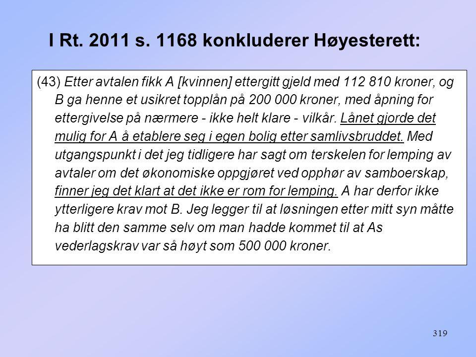 I Rt. 2011 s. 1168 konkluderer Høyesterett: