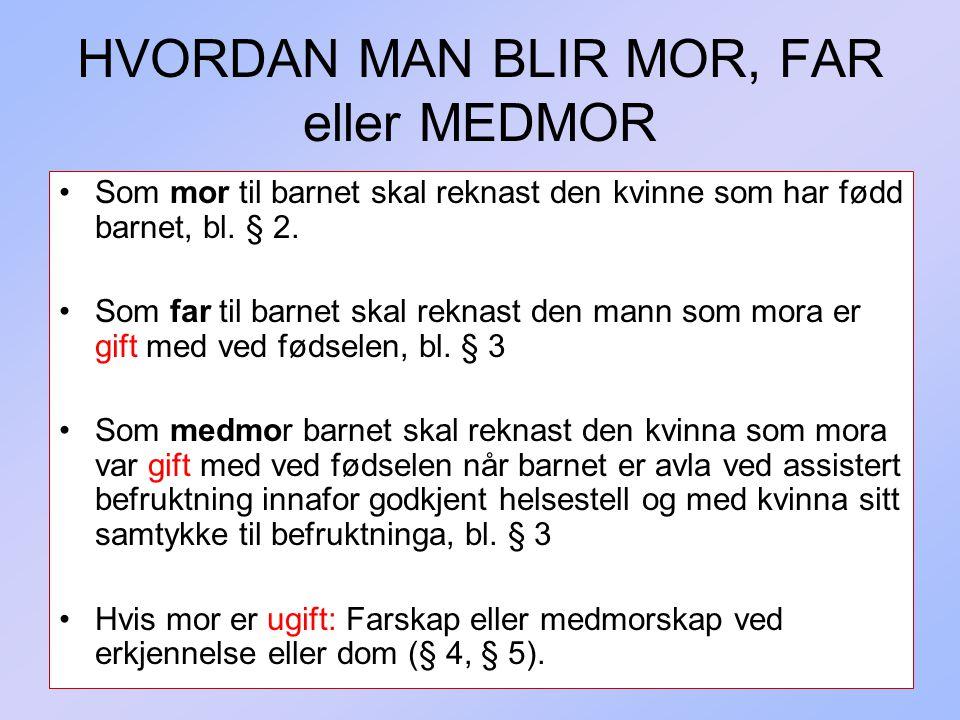 HVORDAN MAN BLIR MOR, FAR eller MEDMOR