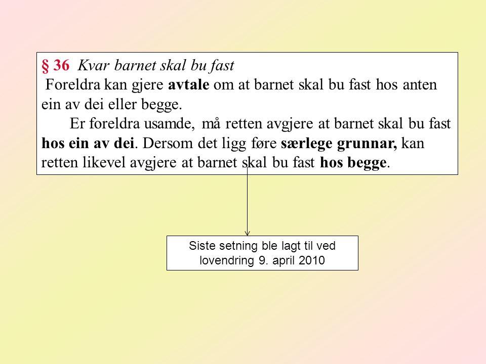 Siste setning ble lagt til ved lovendring 9. april 2010