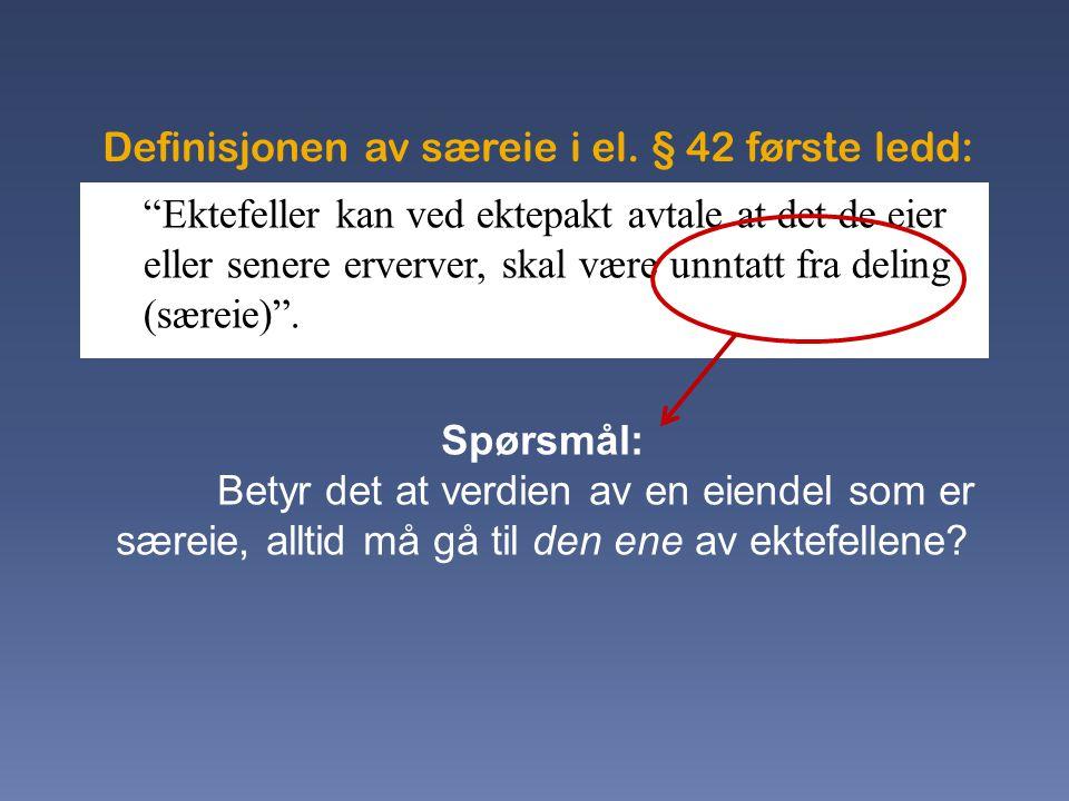 Definisjonen av særeie i el. § 42 første ledd: