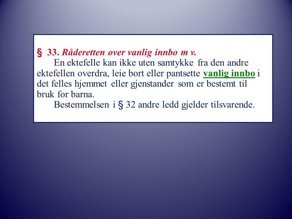 § 33. Råderetten over vanlig innbo m v.