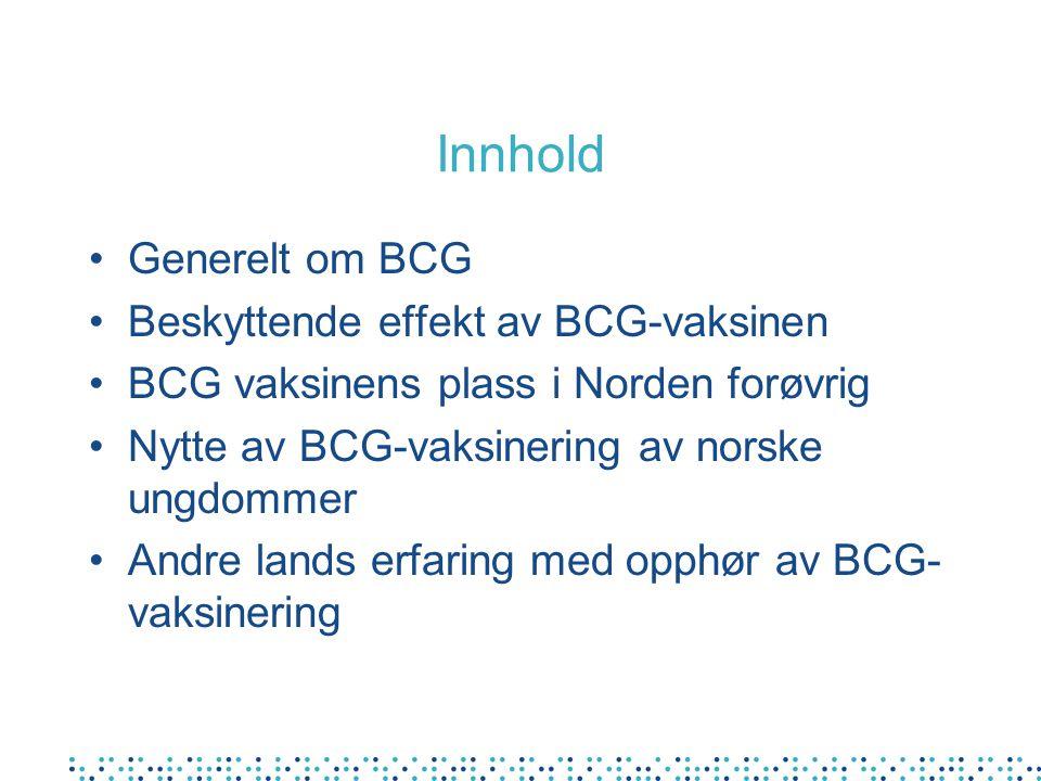 Innhold Generelt om BCG Beskyttende effekt av BCG-vaksinen