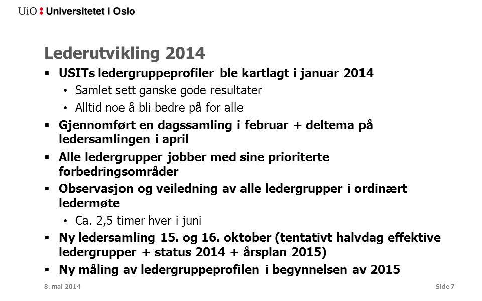 Lederutvikling 2014 USITs ledergruppeprofiler ble kartlagt i januar 2014. Samlet sett ganske gode resultater.