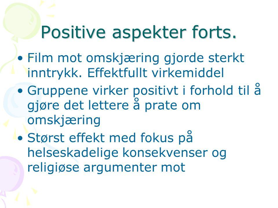 Positive aspekter forts.