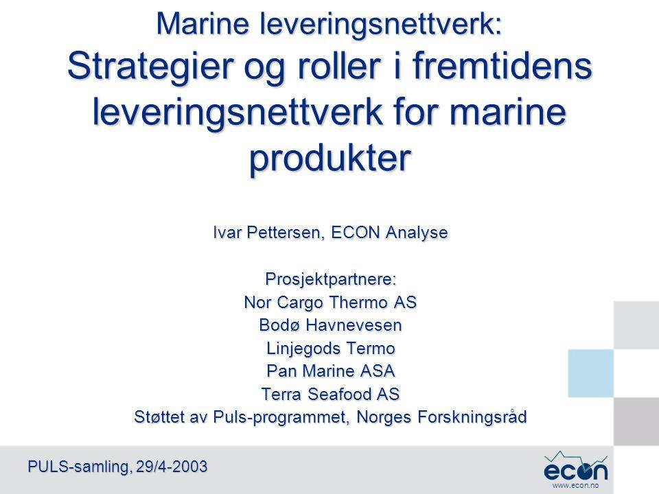 Marine leveringsnettverk: Strategier og roller i fremtidens leveringsnettverk for marine produkter