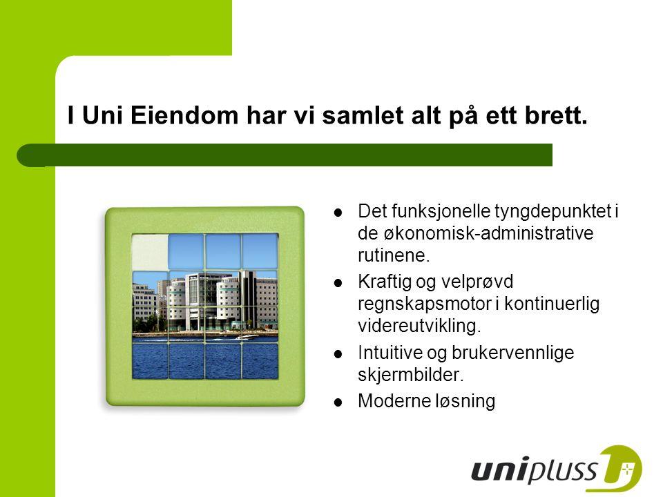 I Uni Eiendom har vi samlet alt på ett brett.