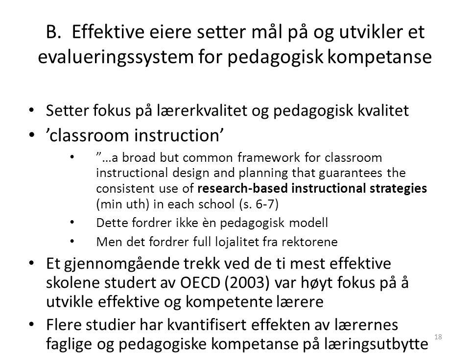 B. Effektive eiere setter mål på og utvikler et evalueringssystem for pedagogisk kompetanse