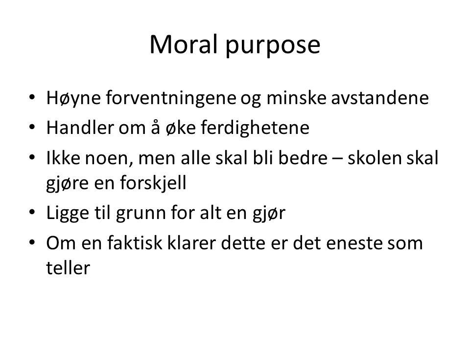 Moral purpose Høyne forventningene og minske avstandene