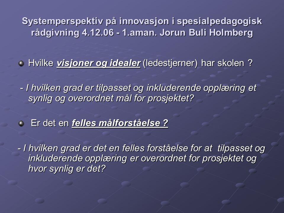 Systemperspektiv på innovasjon i spesialpedagogisk rådgivning 4. 12