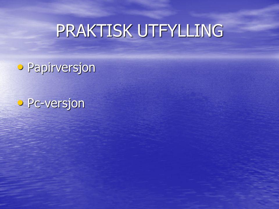 PRAKTISK UTFYLLING Papirversjon Pc-versjon