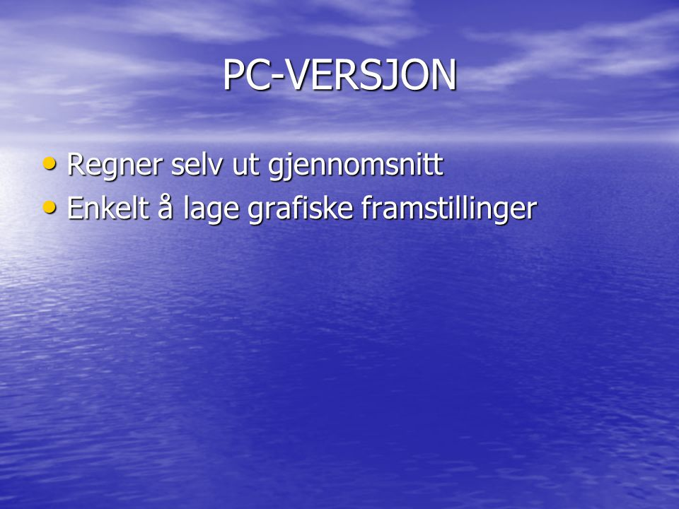 PC-VERSJON Regner selv ut gjennomsnitt