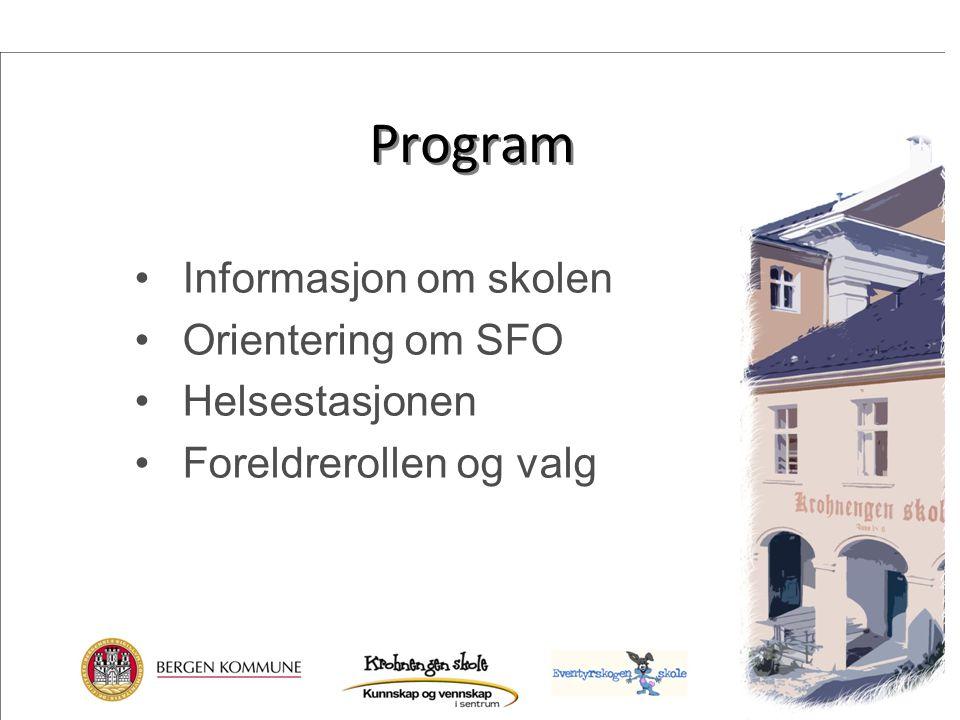Program Informasjon om skolen Orientering om SFO Helsestasjonen