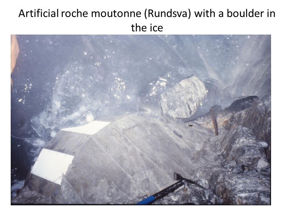 Artificial roche moutonne (Rundsva) with a boulder in the ice