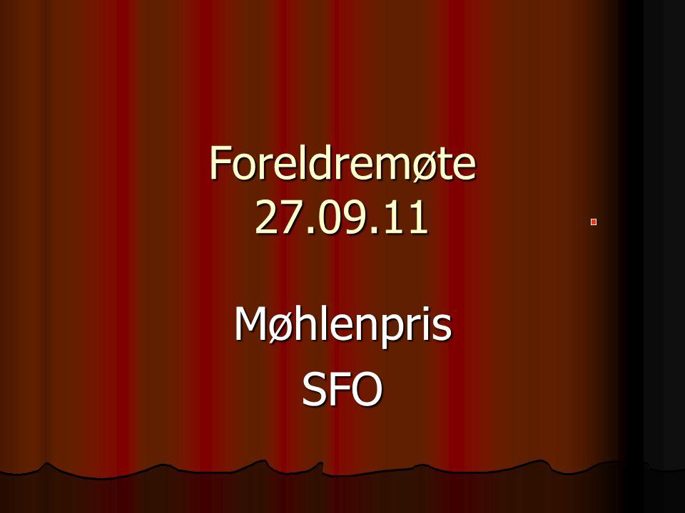 Foreldremøte 27.09.11 Møhlenpris SFO
