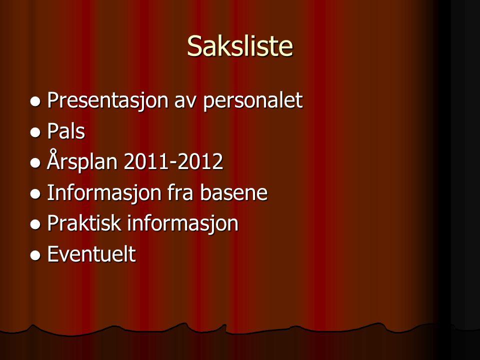 Saksliste Presentasjon av personalet Pals Årsplan 2011-2012