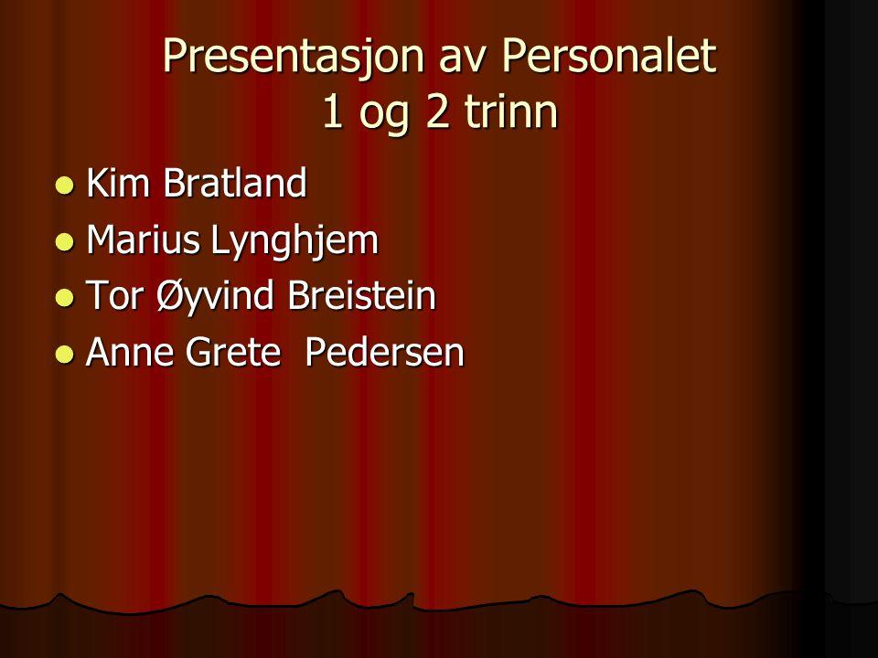 Presentasjon av Personalet 1 og 2 trinn