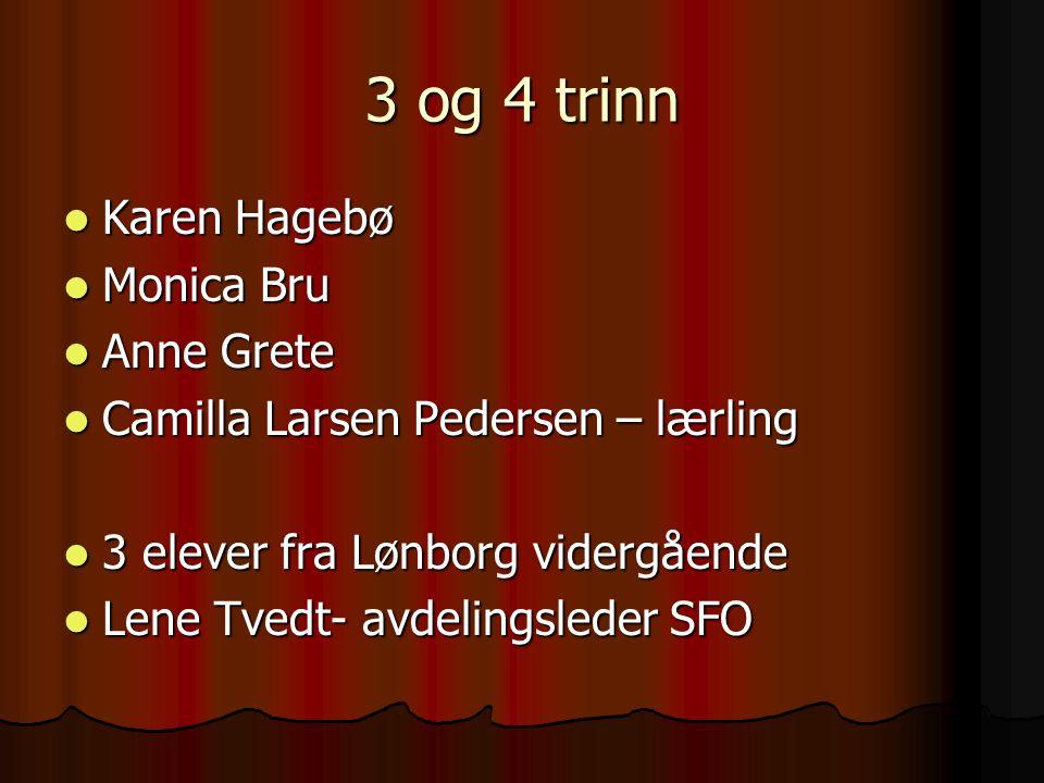 3 og 4 trinn Karen Hagebø Monica Bru Anne Grete