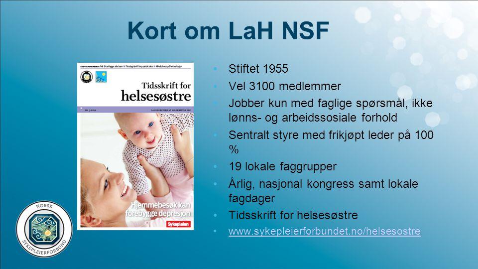 Kort om LaH NSF Stiftet 1955 Vel 3100 medlemmer