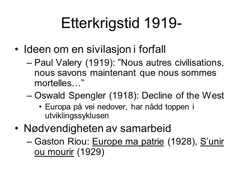 Etterkrigstid 1919- Ideen om en sivilasjon i forfall