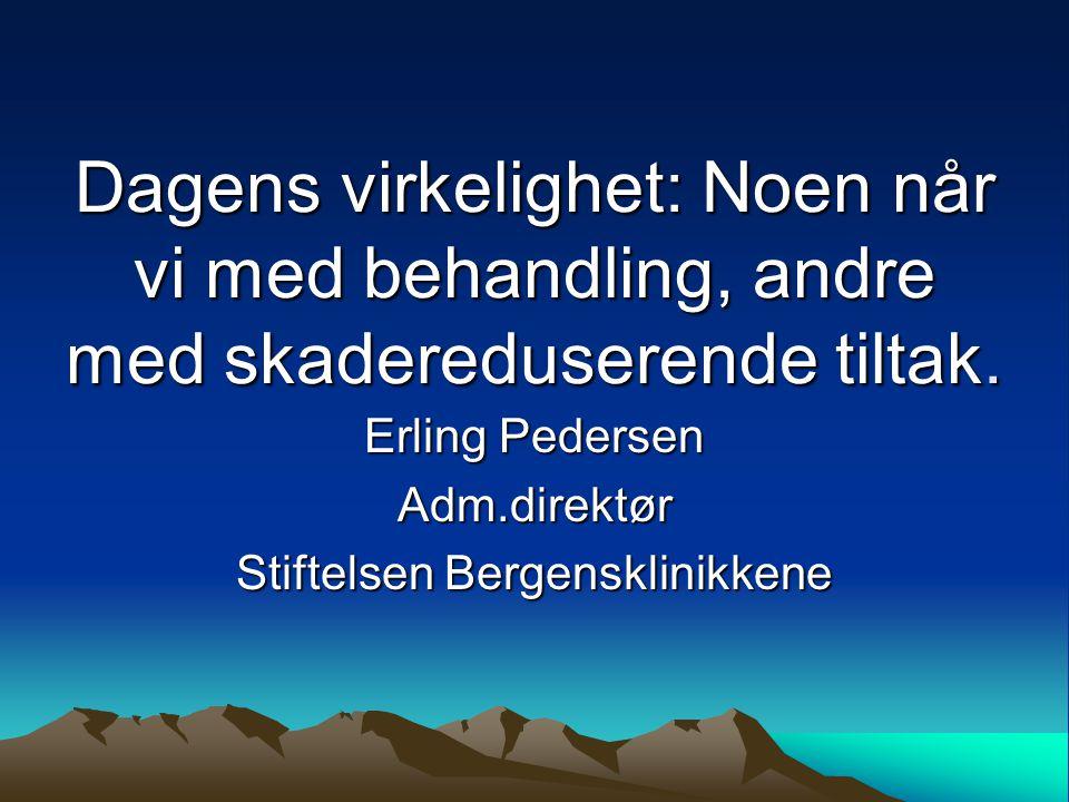Erling Pedersen Adm.direktør Stiftelsen Bergensklinikkene