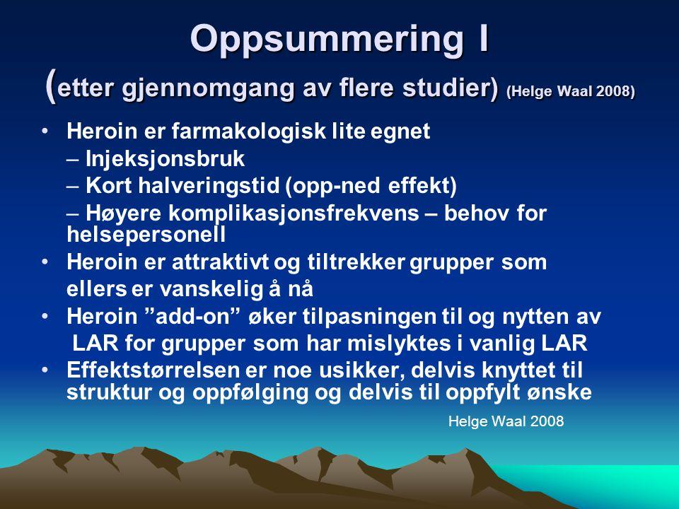 Oppsummering I (etter gjennomgang av flere studier) (Helge Waal 2008)