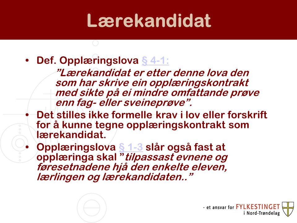 Lærekandidat Def. Opplæringslova § 4-1: