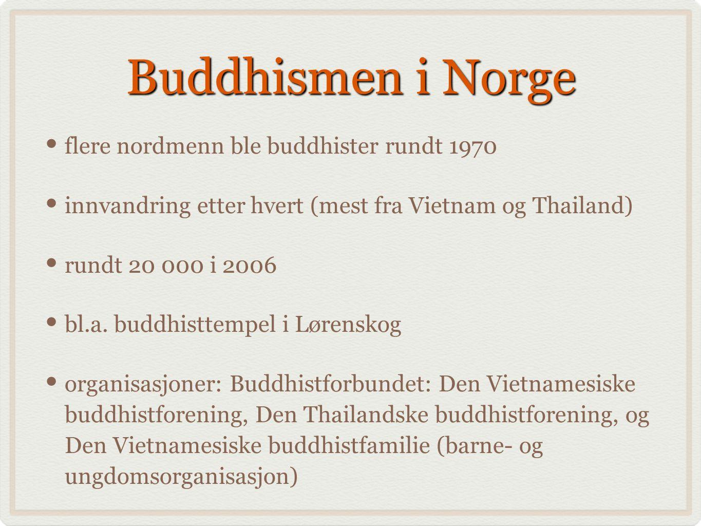 Buddhismen i Norge flere nordmenn ble buddhister rundt 1970
