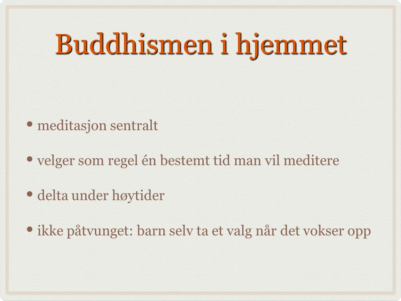 Buddhismen i hjemmet meditasjon sentralt