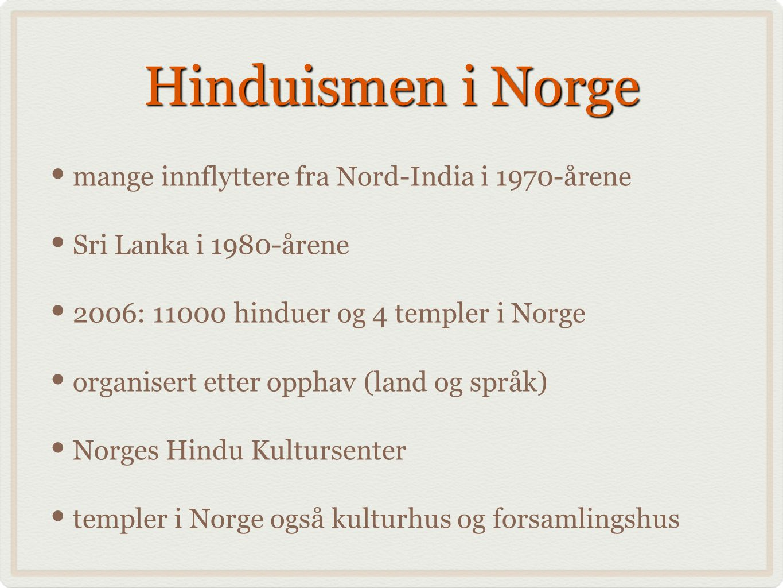 Hinduismen i Norge mange innflyttere fra Nord-India i 1970-årene