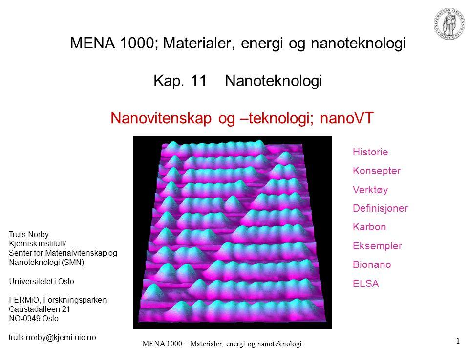 MENA 1000; Materialer, energi og nanoteknologi Kap. 11 Nanoteknologi