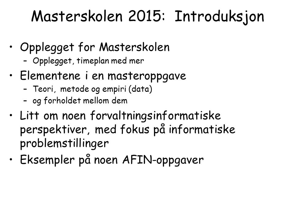Masterskolen 2015: Introduksjon