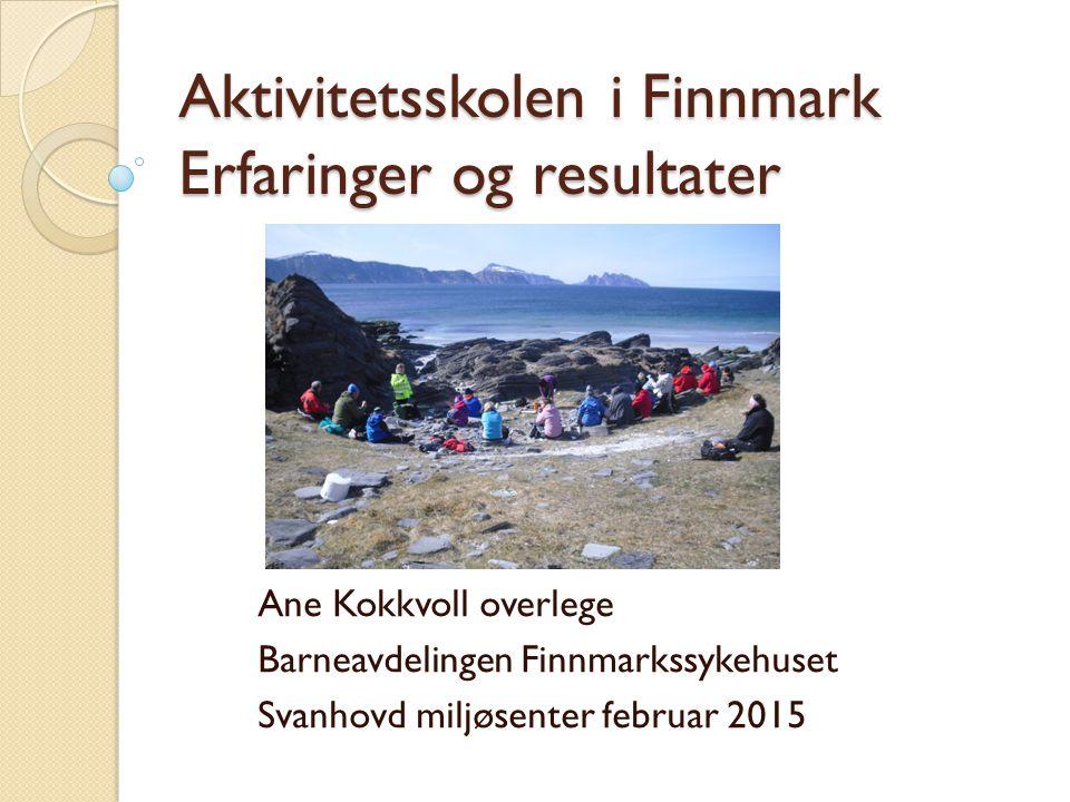 Aktivitetsskolen i Finnmark Erfaringer og resultater