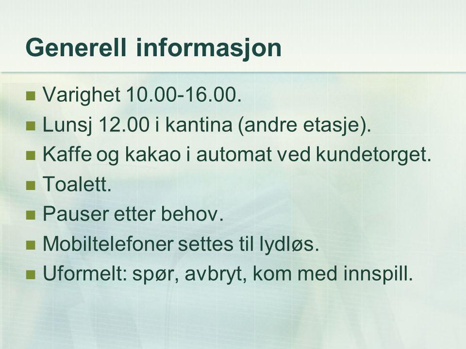 Generell informasjon Varighet 10.00-16.00.