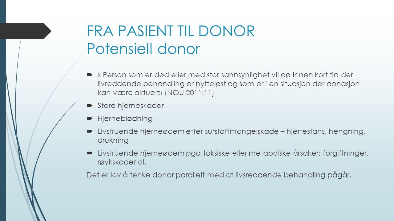 FRA PASIENT TIL DONOR Potensiell donor