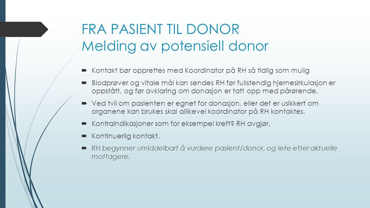 FRA PASIENT TIL DONOR Melding av potensiell donor