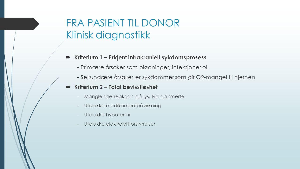 FRA PASIENT TIL DONOR Klinisk diagnostikk
