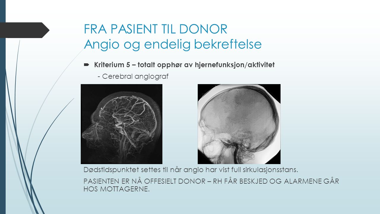 FRA PASIENT TIL DONOR Angio og endelig bekreftelse