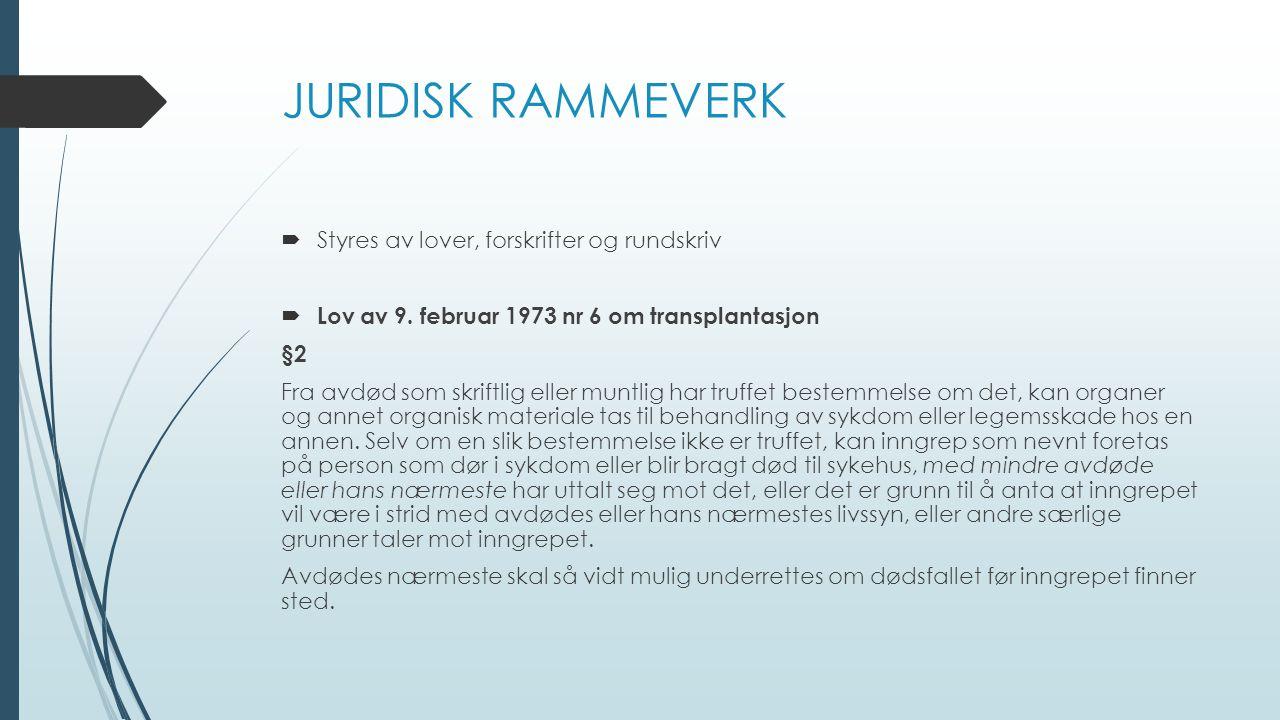 JURIDISK RAMMEVERK Styres av lover, forskrifter og rundskriv