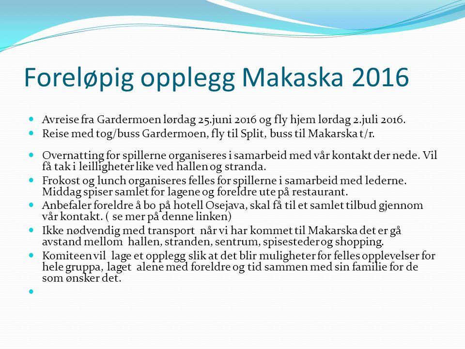 Foreløpig opplegg Makaska 2016