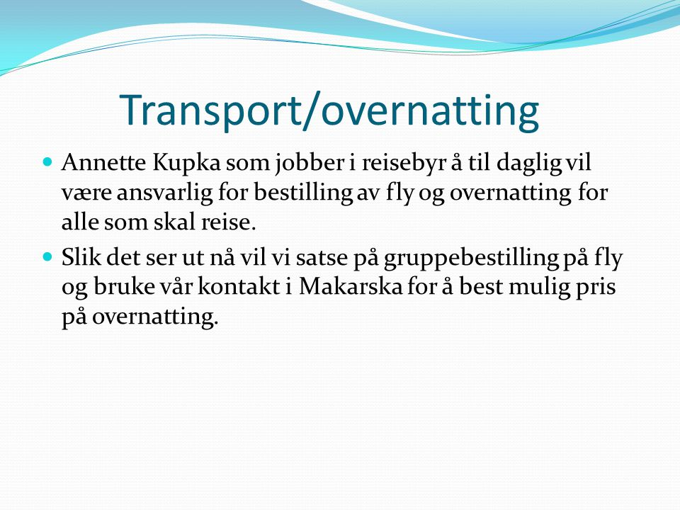 Transport/overnatting