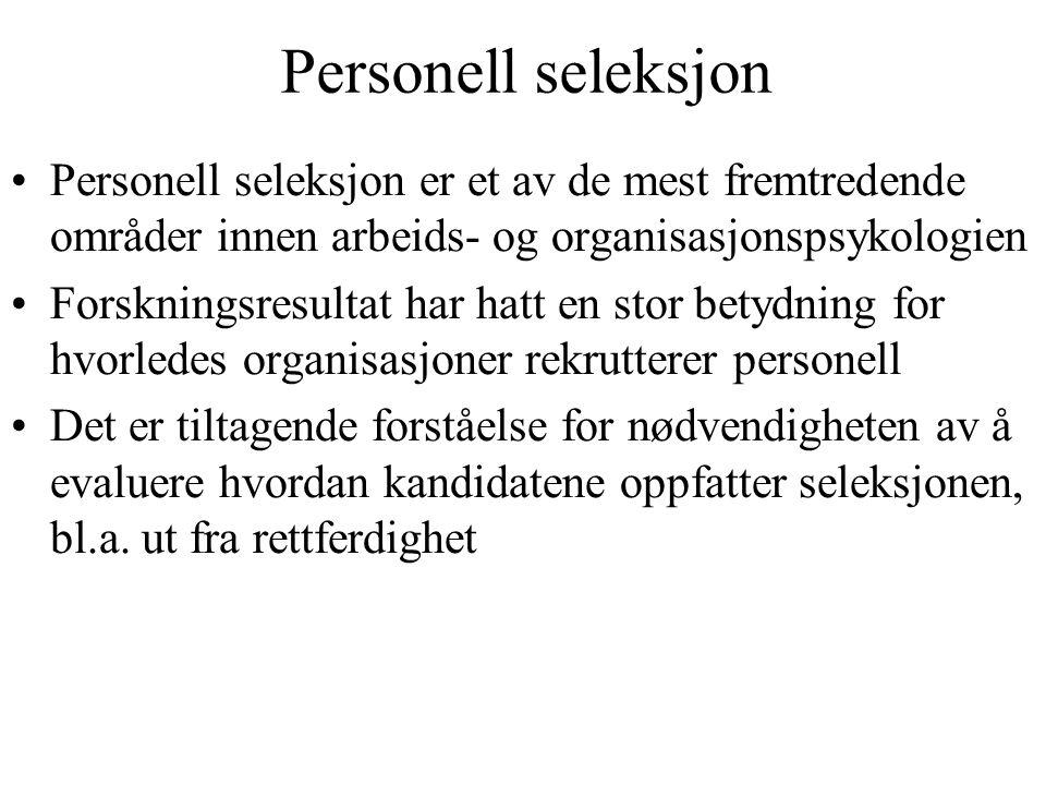 Personell seleksjon Personell seleksjon er et av de mest fremtredende områder innen arbeids- og organisasjonspsykologien.